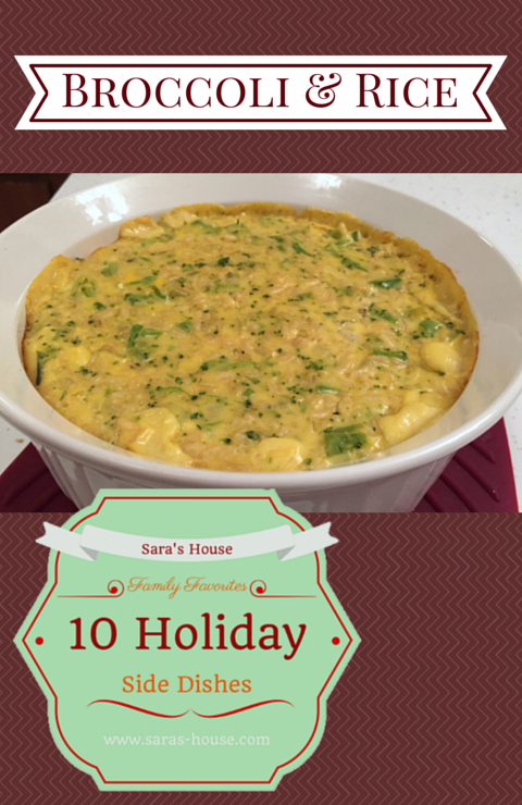Family Favorites-Holiday Side Dishes: Broccoli & Rice-www.saras-house.com