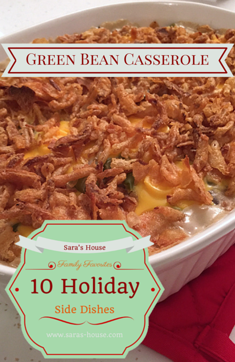 Family Favorites-Holiday Side Dishes: Green Bean Casserole-www.saras-house.com